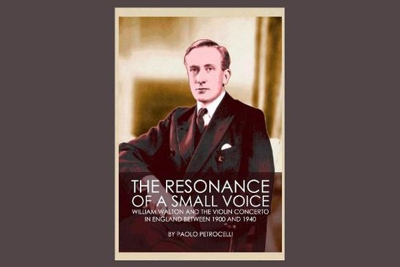 Cover of his 'The Resonance of a Small Voice: William Walton and the Violin Concerto in England Between 1900 and 1940' (Cambridge Scholars Publishing)